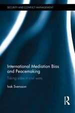 International Mediation Bias and Peacemaking: Taking Sides in Civil Wars (Rout..