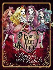 Ever After High: Royals and Rebels by Parragon Books