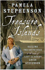 Treasure Islands: Sailing The South Seas in the wake of Fanny and Robert Louis S