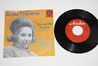Anita Traversi - Du weisse Taube 7'' Single Vinyl  Ger 45420 RARE NM
