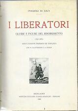 I Liberatori Glorie e figure del Risorgimento 1909  - Appartenuta a D'Annunzio