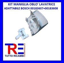 KIT MANIGLIA OBLO' LAVATRICE ADATTABILE BOSCH 00183607+00183608