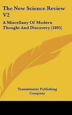 The New Science Review V2: A Miscellany Of Modern Thought And Discovery (1895)