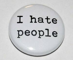 I HATE PEOPLE Button Badge 25mm / 1 inch HUMOUR EMO GRUMPY