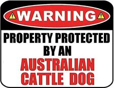 Warning Property Protected by an Australian Cattle Dog Laminated Dog Sign