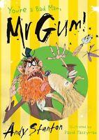 You're a Bad Man, Mr. Gum!,Andy Stanton, David Tazzyman