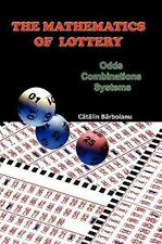 Mathematics of Lottery: Odds, Combinations, Systems: By Catalin Barboianu