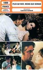 FICHE CINEMA : PLUS QU'HIER MOINS QUE DEMAIN - Mihelich,Legrix,Achard 1999