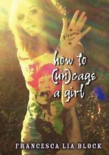 How to (Un)cage a Girl Block, Francesca Lia Paperback