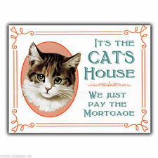 """METAL SIGN WALL PLAQUE """"IT'S THE CAT'S HOUSE WE JUST PAY THE MORTGAGE"""" poster"""