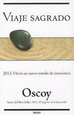 Viaje sagrado. Como llegar en plenitud al 2012 (Coleccion Millenium) (Spanish