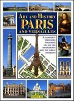 Art & History of Paris and Versailles (Bonechi Art and History Series) By Bonec