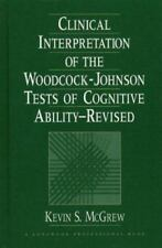 Clinical Interpretation of the Woodcock-Johnson Tests of Cognitive-ExLibrary