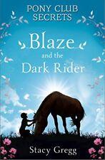 Blaze and the Dark Rider (Pony Club Secrets, Book 2)-Stacy Gregg