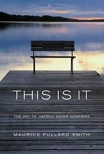 This is it: The Art of Happliy Going Nowhere by Maurice Fullard Smith...