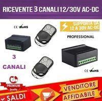 KIT RICEVENTE 3 CANALI 7A 12-30V AC / DC + 2 TELECOMANDI CANCELLI SERRANDE LUCI