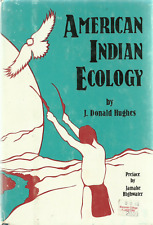 AMERICAN INDIAN ECOLOGY BY J. DONALD HUGHES, ILLUSTRATED, DUST JACKET