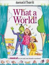 American Girl Theater-What a World-Musical for You & Your Friends to Perform-New