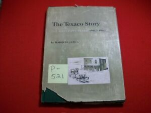THE TEXACO STORY-THE FIRST 50 YEARS 1902-1952 BY MARQUIS JAMES HISTORY OIL & GAS