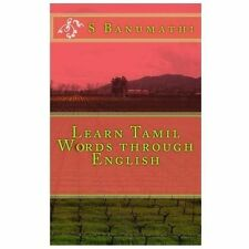 Learn Tamil Words Through English, Paperback by Banumathi, Mrs S; Murali, V.,...