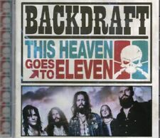 Backdraft - This Heaven Goes To Eleven (CD, 2011) NEW SEALED