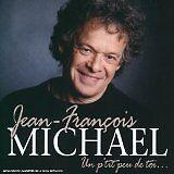 MICHAEL Jean-François - Un p'tit peu de toi... - CD Album
