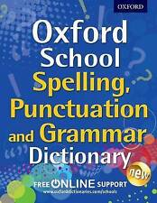 Oxford School Spelling, Punctuation and Grammar Dictionary by Oxford Dictionaries (Mixed media product, 2013)