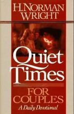 Quiet Times for Couples : A Daily Devotional by H. Norman Wright