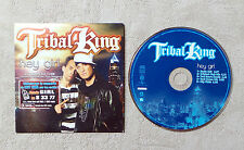 "CD AUDIO MUSIQUE INT / TRIBAL KING ""HEY GIRL"" CD MAXI-SINGLE  4T + 1 VIDÉO  2006"