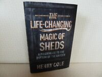 The Life Changing Magic of Sheds by Henry Cole 2020 Hardback New