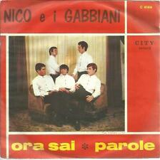 NICO E I GABBIANI 45 GIRI ORA SAI/PAROLE