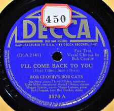 Bob Crosby Crosby's Bob Cats I'll Come Back to You 78 NM Decca 3576 Take Me Back