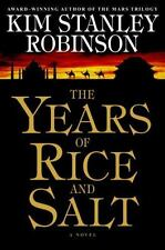 The Years of Rice and Salt by Kim Stanley Robinson (2002, Hardcover)