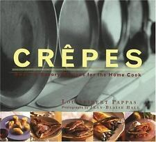 Crepes Sweet and Savory Recipes for the Home Cook by Lou Seibert Pappas