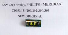 NSM 4202 display PHILIPS CD150 151 200 202 300 303 MERIDIAN CD NEW ORIGINAL PART