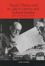Freud's Theory and Its Use in Literary and Cultural Studies: An Introduction (S