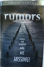 Rumors of Another World : What on Earth Are We Missing? by Philip Yancey
