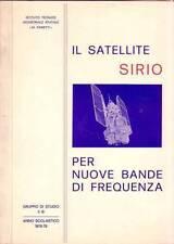 IL SATELLITE SIRIO PER NUOVE BANDE DI FREQUENZA di A.A.V.V. Lavoro del gruppo di