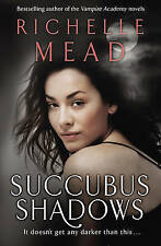 Succubus Shadows: Urban Fantasy by Richelle Mead (Paperback, 2010)
