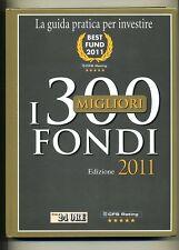 I 300 MIGLIORI FONDI - Edizione 2011 #Il Sole 24 Ore-CFS Rating #Guida Investire