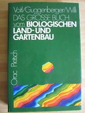 Das Grosse Buch vom Biologischen Landbau Gartenbau Bio-Landwirtschaft Bio-Garten