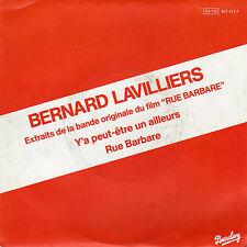 BERNARD LAVILLIERS Y'A PEUT ETRE UN AILLEURS / RUE BARBARE FRENCH 45 SINGLE OST