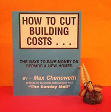 M Chenoweth: How To Cut Building Costs/domestic architecture/Australia/reference