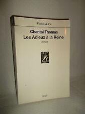 CHANTAL THOMAS - LES ADIEUX A LA REINE - ROMAN - EDITIONS SEUIL - LIVRE TBE