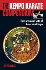 The Kenpo Karate Compendium: The Forms and Sets of American Kenpo (Paperback or