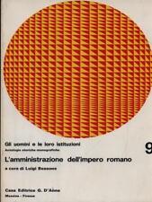 L'AMMINISTRAZIONE DELL'IMPERO ROMANO  BESSONE LUIGI CASA EDITRICE G.D'ANNA 1972