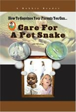 Care for a Pet Snake (How to Convince Your Parents