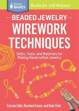 Beaded Jewelry : Wirework Techniques - Skills, Tools, and Materials for...