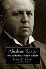 Abraham Kuyper: Modern Calvinist, Christian Democrat Library of Religious Biogr