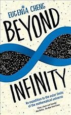 Beyond Infinity : An Expedition to the Outer Limits of the Mathematical Unive...